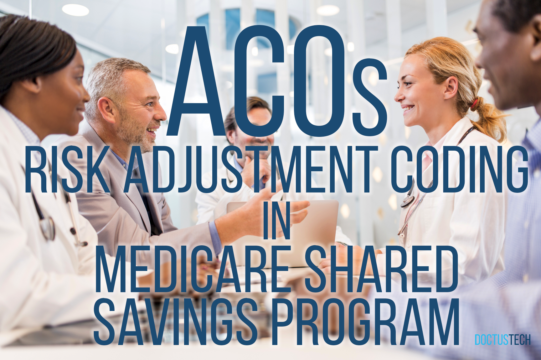 ACOs Risk Adjustment Coding IN Medicare Shared Savings Program MSSP